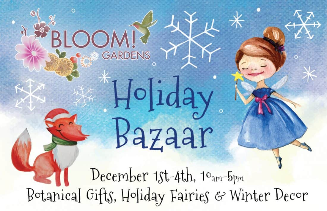 Bloom-tique winter holiday bazaar, Dec. 1-4.